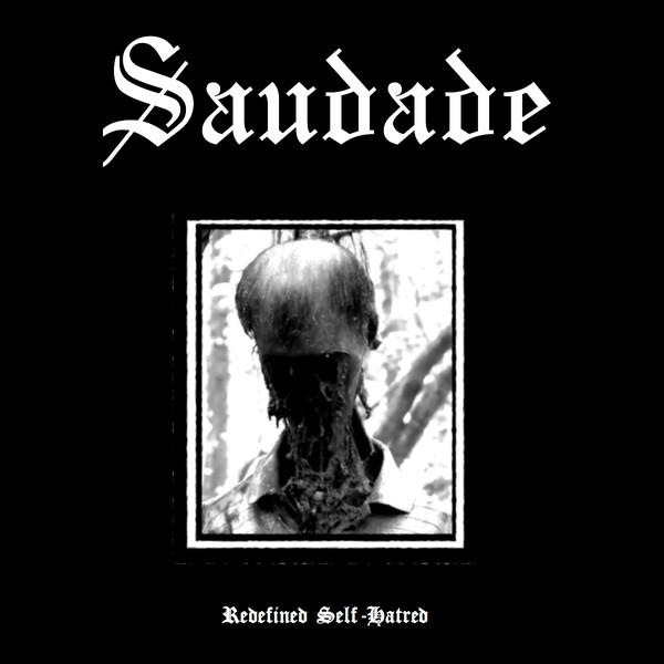 Saudade - Redefined Self-Hatred