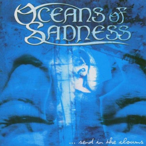 Oceans of Sadness - ...Send in the Clowns
