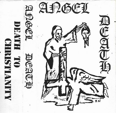 Angel Death - Death to Christianity