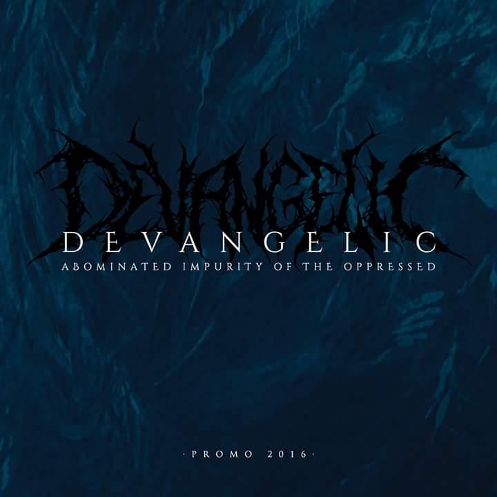 Devangelic - Abominated Impurity of the Oppressed (Promo 2016)