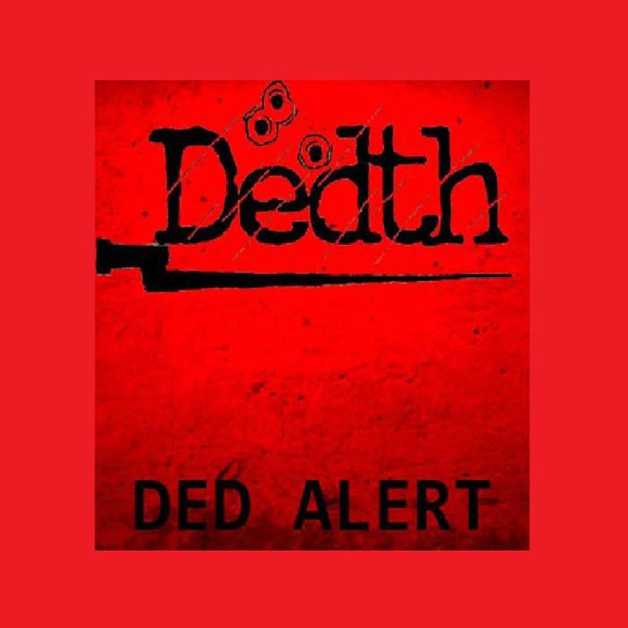 Dedth - Ded Alert