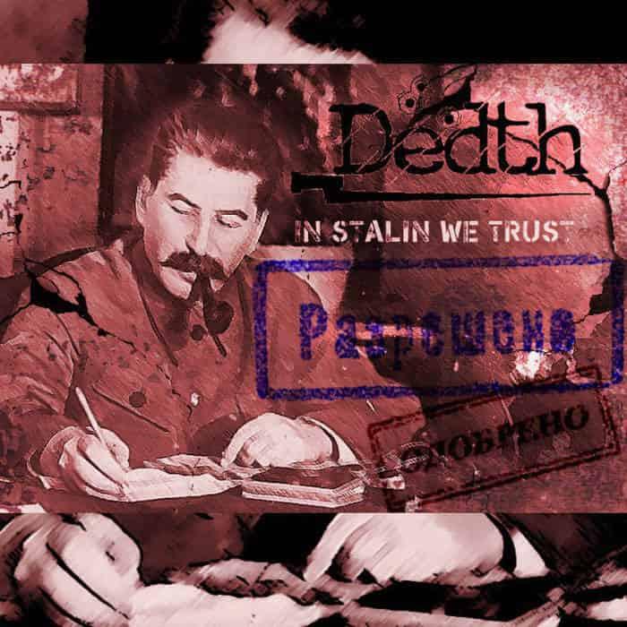 Dedth - In Stalin We Trust