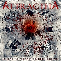 Attractha - No Fear to Face What's Buried Inside You