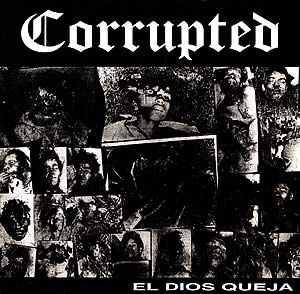 Corrupted - El Dios queja - Encyclopaedia Metallum: The ...