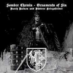 Sombre Chemin / Ornaments of Sin - Durch Ruinen und düstere Kriegsfelder