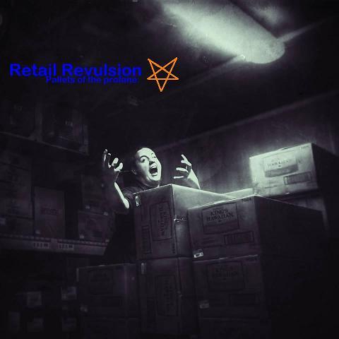Retail Revulsion - Pallets of the Profane