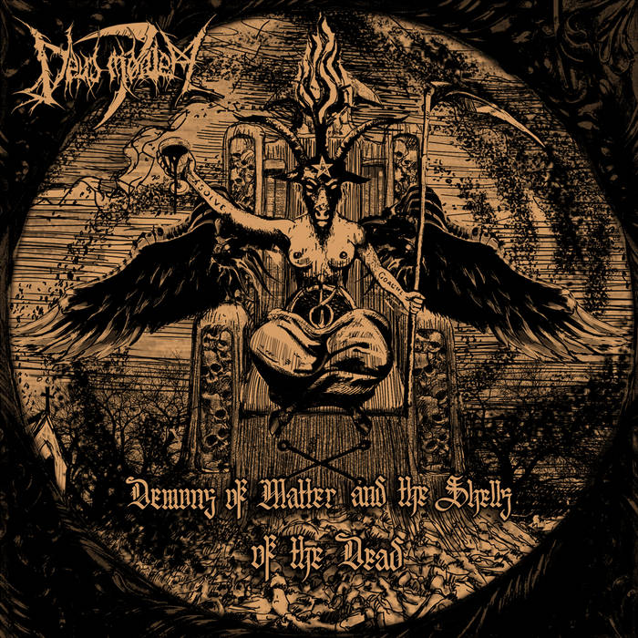 Deus Mortem - Demons of Matter and the Shells of the Dead