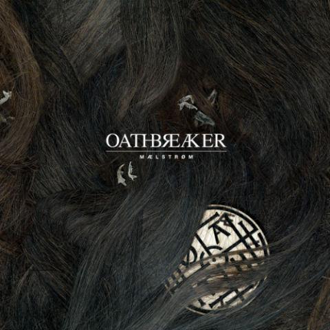 Oathbreaker - Mælstrøm