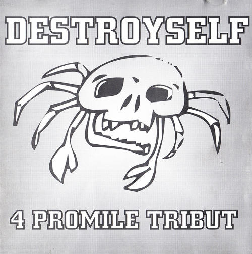 Destroyself - 4 promile tribut