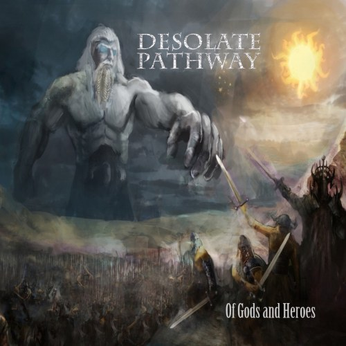 Desolate Pathway - Of Gods and Heroes