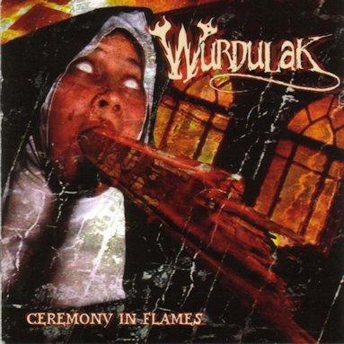 Wurdulak - Ceremony in Flames