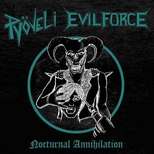 Pyöveli / Evil Force - Nocturnal Annihilation