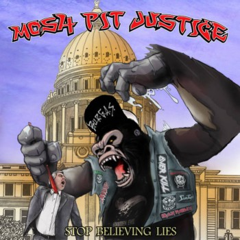 Mosh-Pit Justice - Stop Believing Lies