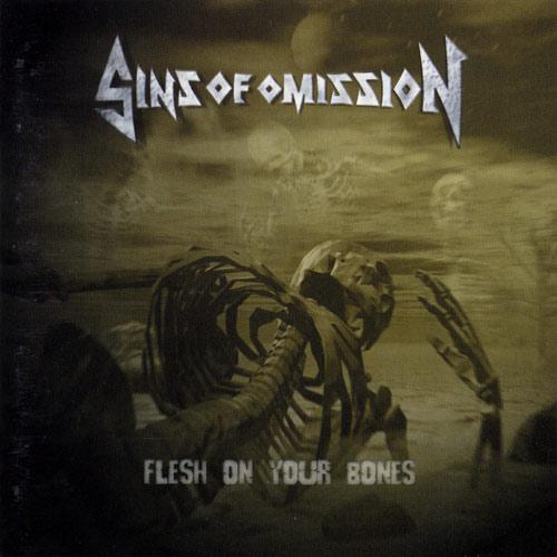 Sins of Omission - Flesh on Your Bones