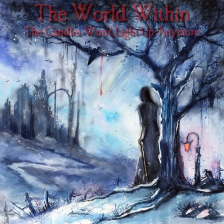 The World Within - The Candles Won't Light Up Anymore