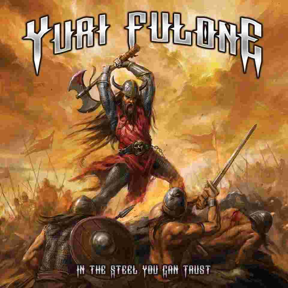 Yuri Fulone — In the Steel You Can Trust (2016)
