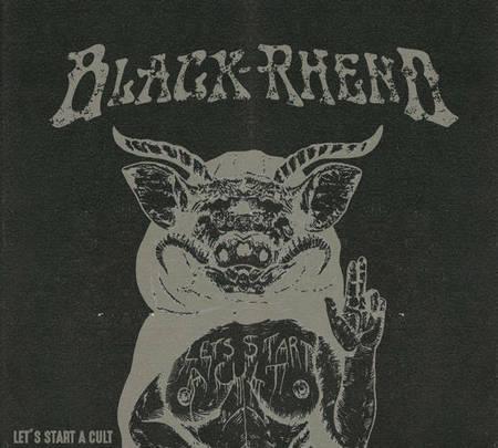 Black Rheno - Let's Start a Cult
