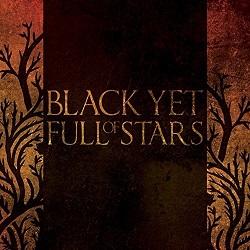 Black Yet Full of Stars - Black Yet Full of Stars