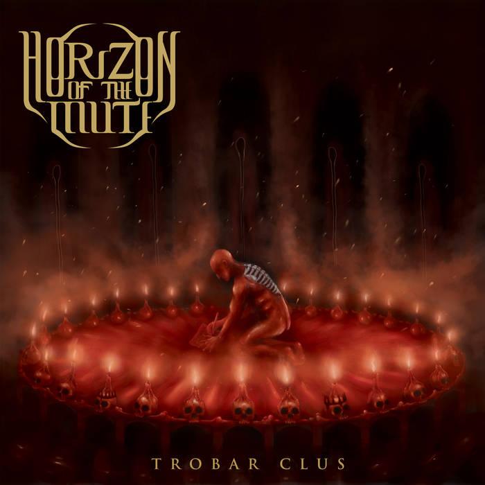 Horizon of the Mute - Trobar Clus