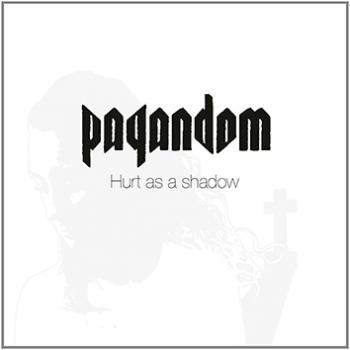 Pagandom - Hurt as a Shadow