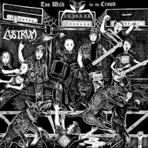 Abigail / Lustrum - Too Wild for the Crowd
