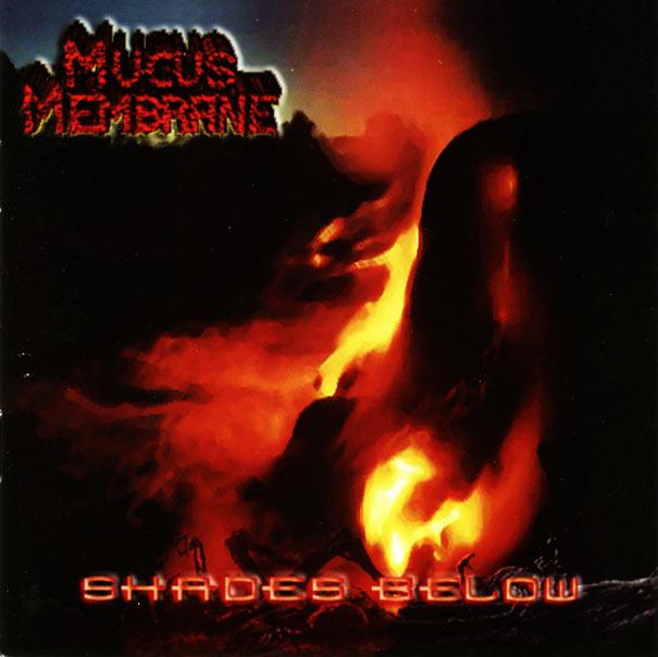 Mucus Membrane - Shades Below