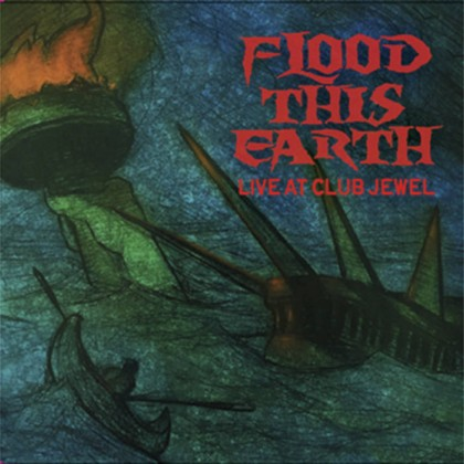 Flood This Earth - Live at Club Jewel