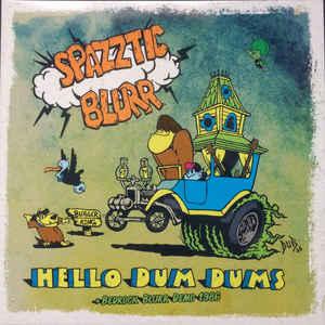 Spazztic Blurr - Hello Dum Dums + Bedrock Blurr Demo 1986
