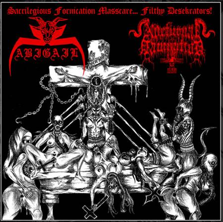Abigail / Nocturnal Damnation - Sacrilegious Fornication Masscare... Filthy Desekrators!