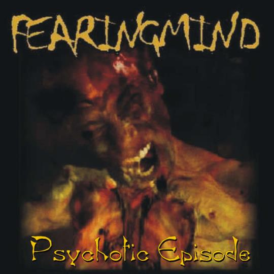 FearingMind - Psychotic Episode