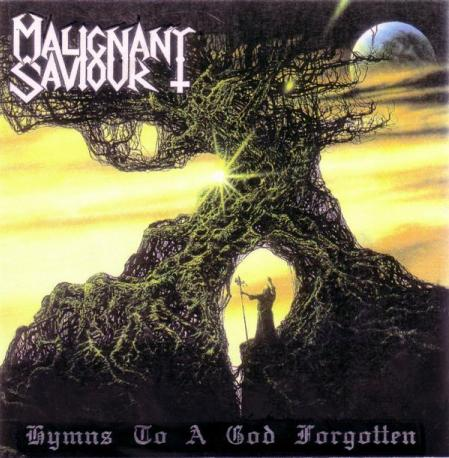 Malignant Saviour - Hymns To A God Forgotten