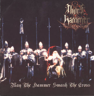 Thor's Hammer - May the Hammer Smash the Cross