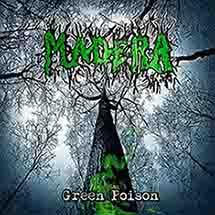 Madera - Green Poison