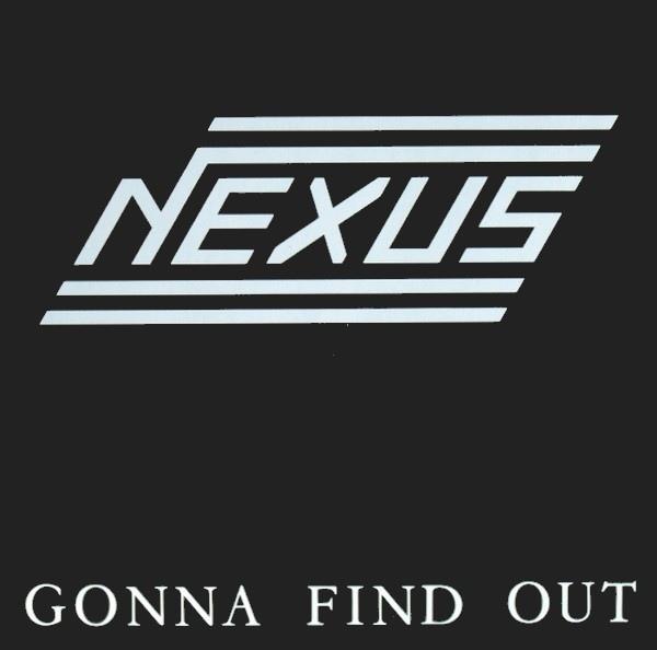 Nexus - Gonna Find Out