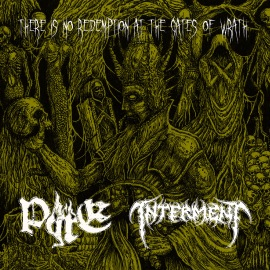 Interment / Pyre - There Is No Redemption at the Gates of Wrath