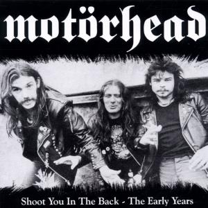 Motörhead - Shoot You in the Back - The Early Years