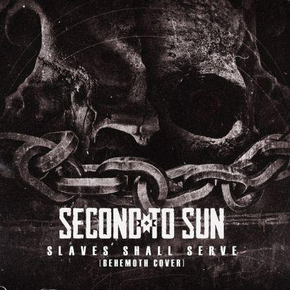 Second to Sun - Slaves Shall Serve