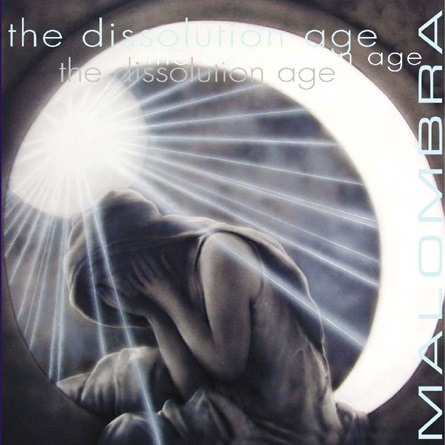 Malombra - The Dissolution Age