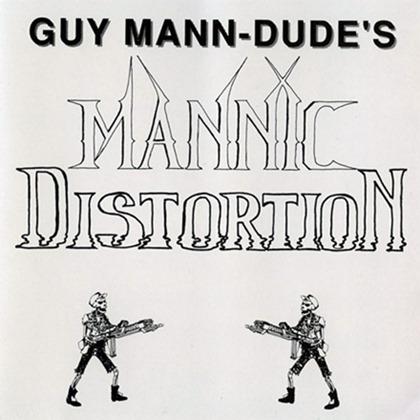 Guy Mann-Dude - Mannic Distortion