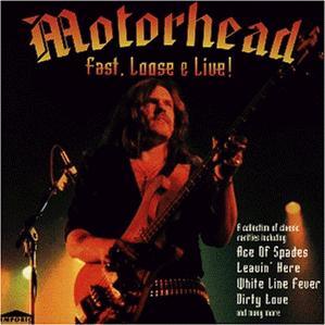 Motörhead - Fast, Loose & Live!