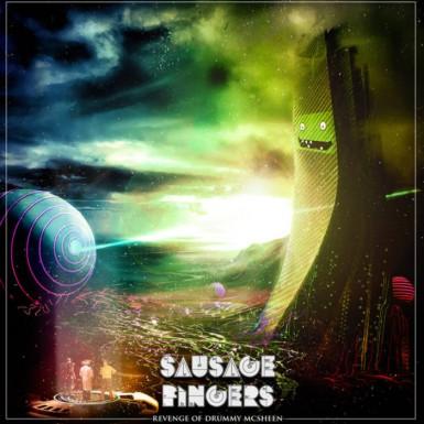 Sausage Fingers - The Revenge of Drummy Mcsheen