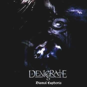 Denigrate - Dismal Euphoria
