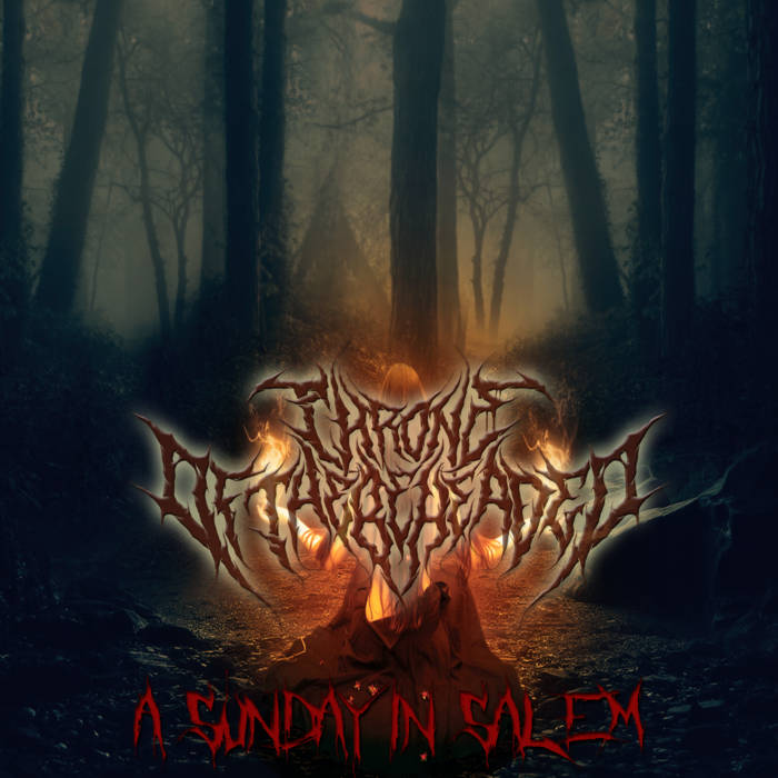 Throne of the Beheaded - A Sunday in Salem