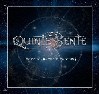 Quintessente - The Belief of the Mind Slaves