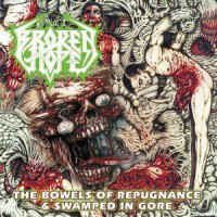 Broken Hope - Swamped in Gore & The Bowels of Repugnance