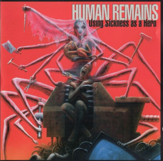 Human Remains - Using Sickness as a Hero
