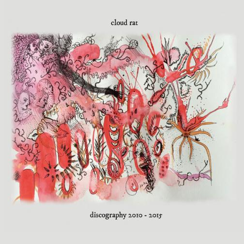 Cloud Rat - Discography 2010-2015