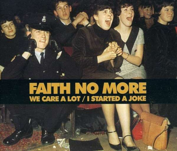 Faith No More - We Care a Lot / I Started a Joke