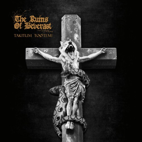 The Ruins of Beverast - Takitum Tootem!