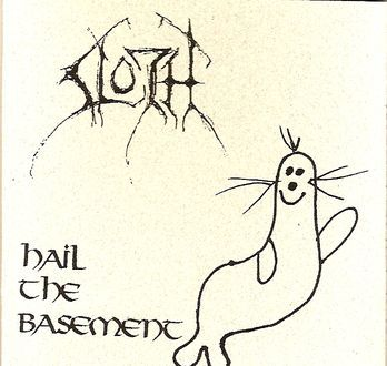 Sloth - Hail the Basement